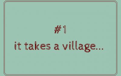 It takes a village…