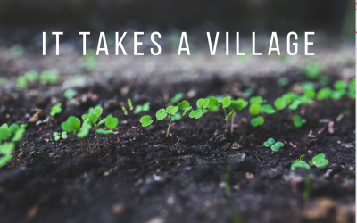 It takes a village…